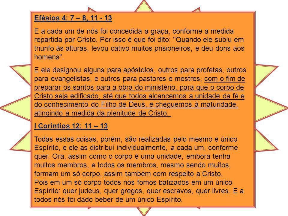 Efésios 4: 7 – 8, 11 - 13