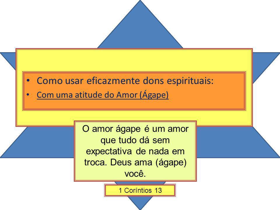 Como usar eficazmente dons espirituais: