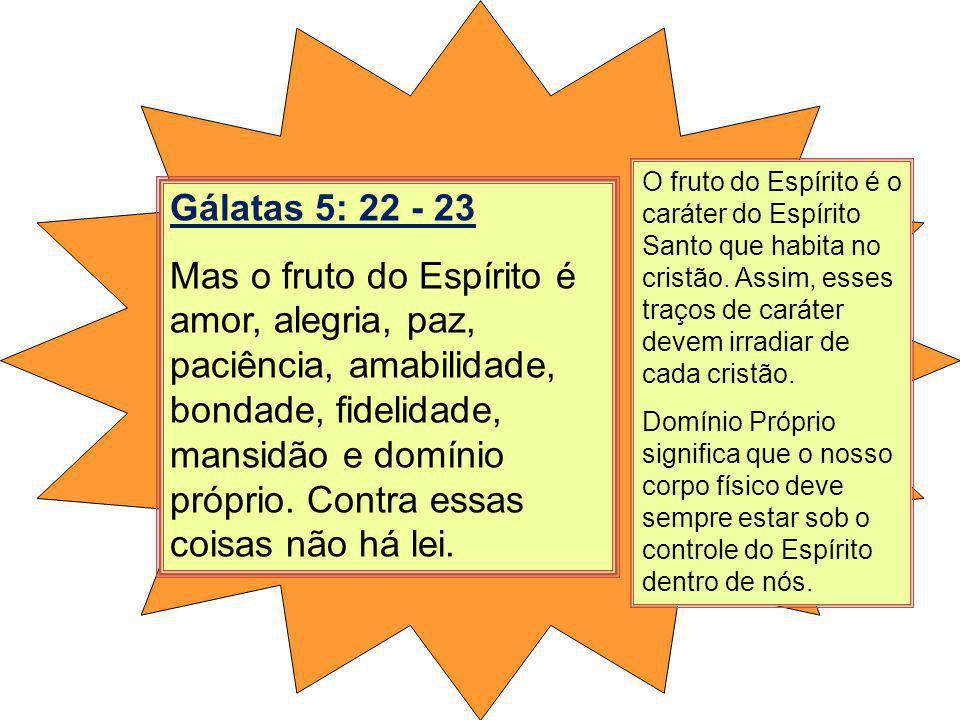 Gálatas 5: 22 - 23