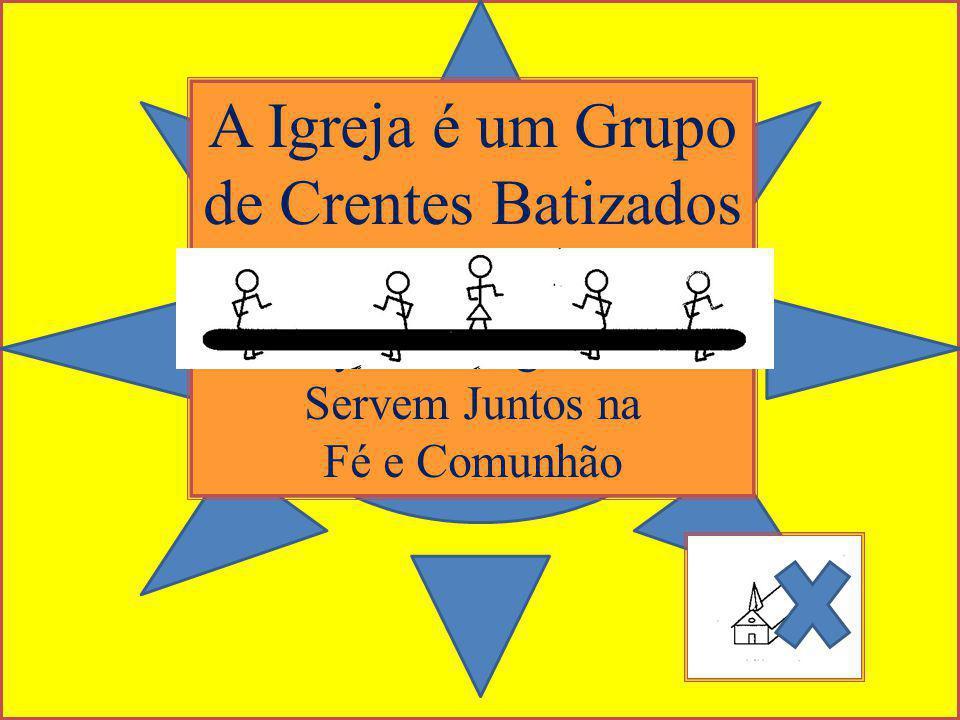 A Igreja é um Grupo de Crentes Batizados They Have Agreed To