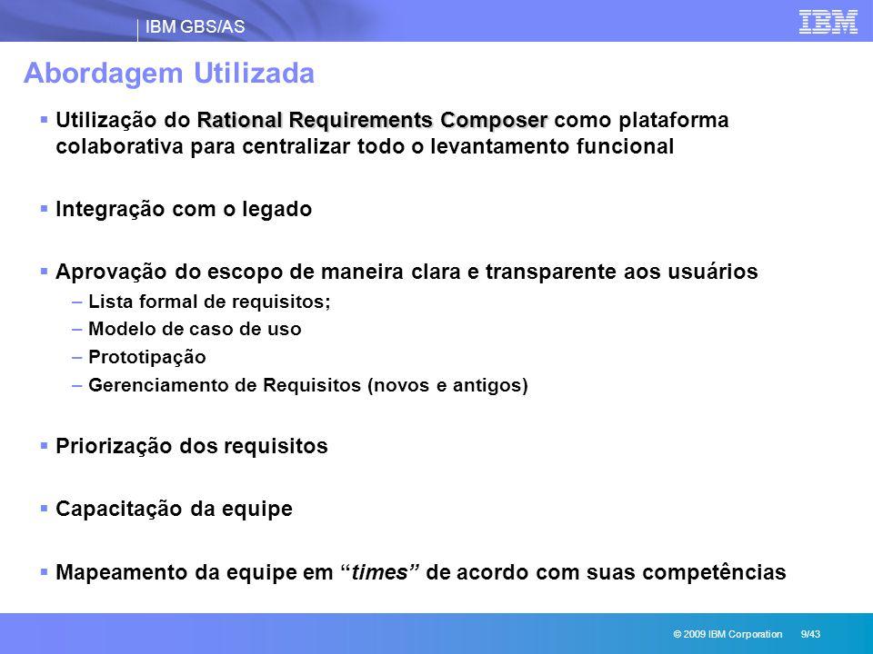 Abordagem Utilizada Utilização do Rational Requirements Composer como plataforma colaborativa para centralizar todo o levantamento funcional.