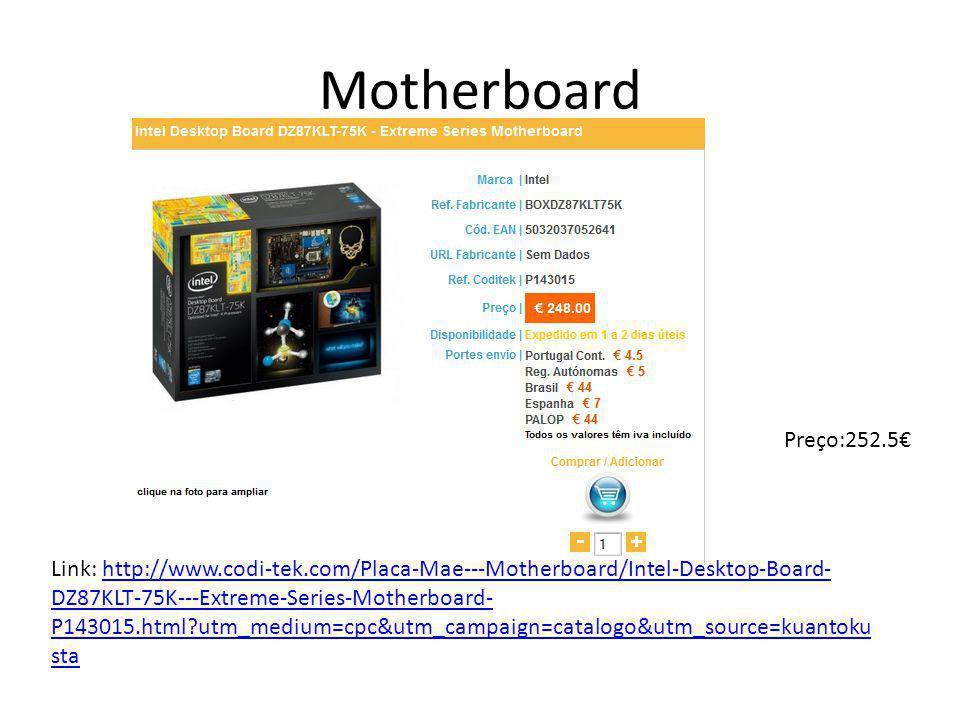 Motherboard Preço:252.5€