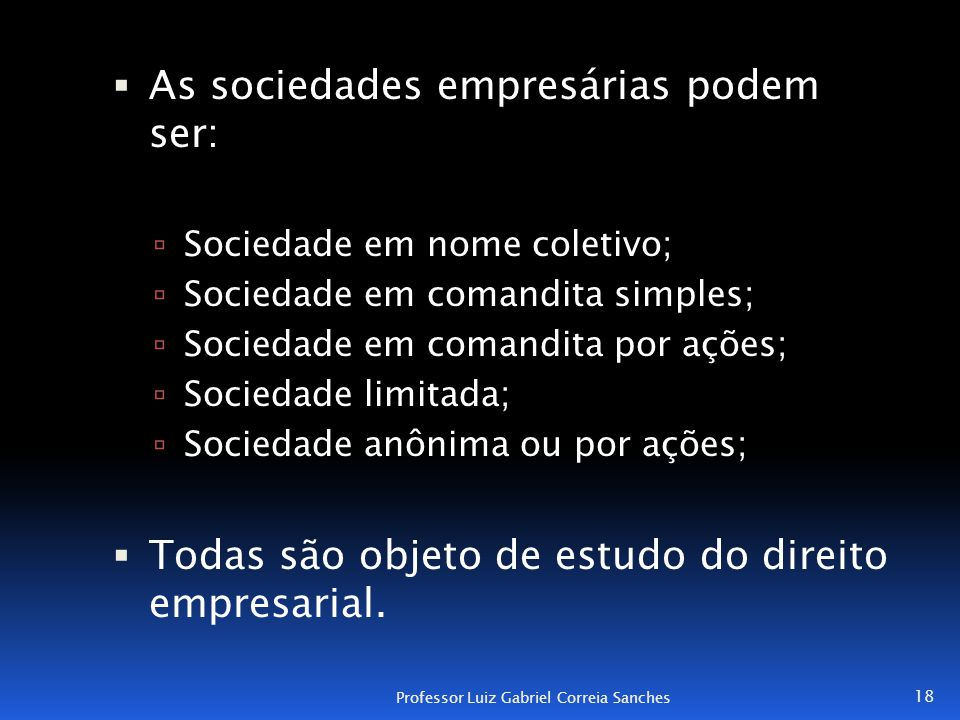 As sociedades empresárias podem ser: