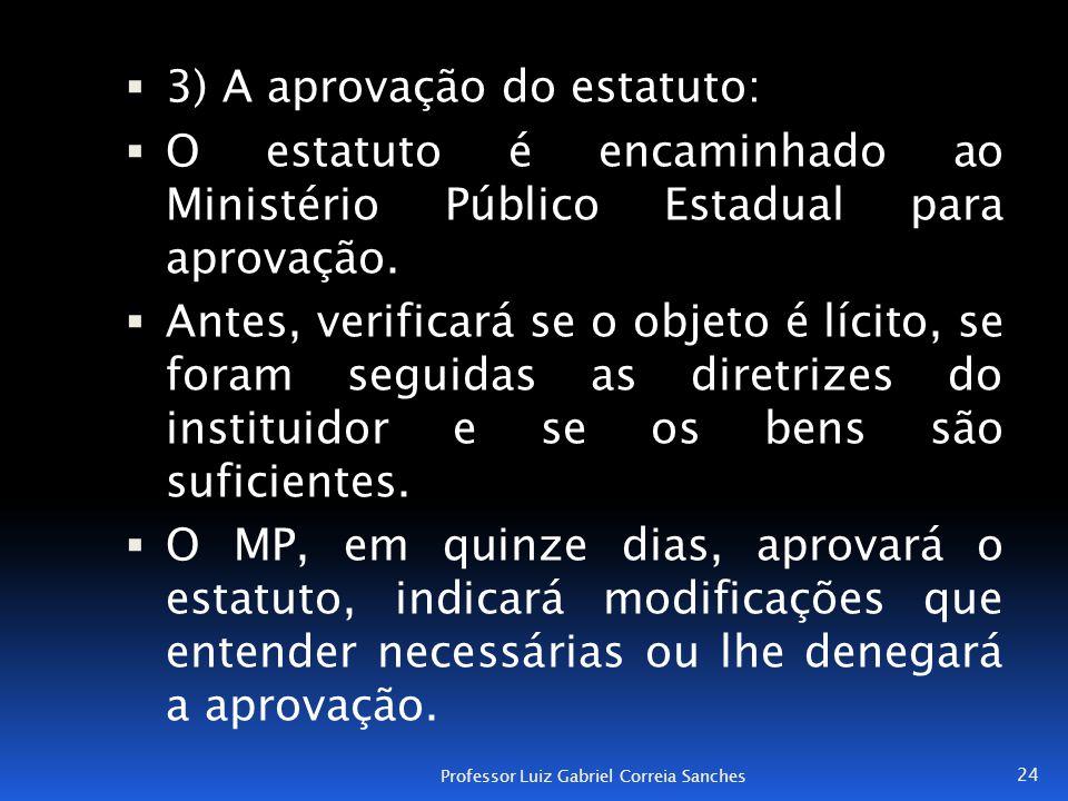3) A aprovação do estatuto: