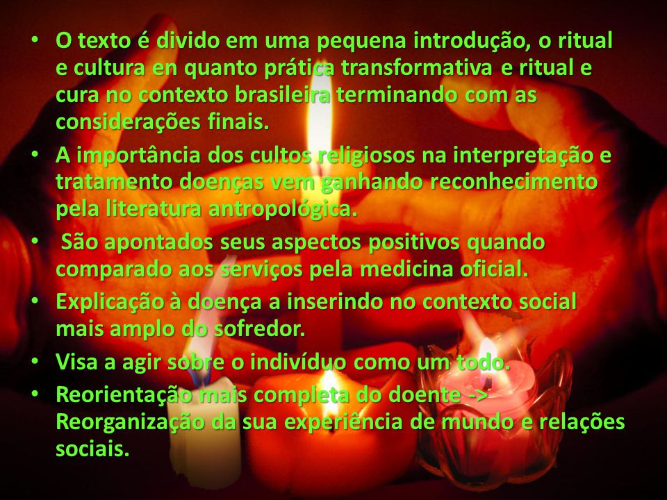 O texto é divido em uma pequena introdução, o ritual e cultura en quanto prática transformativa e ritual e cura no contexto brasileira terminando com as considerações finais.