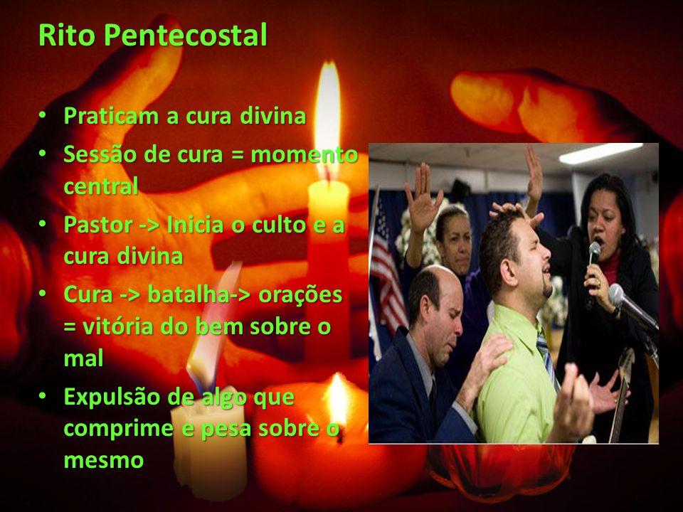 Rito Pentecostal Praticam a cura divina