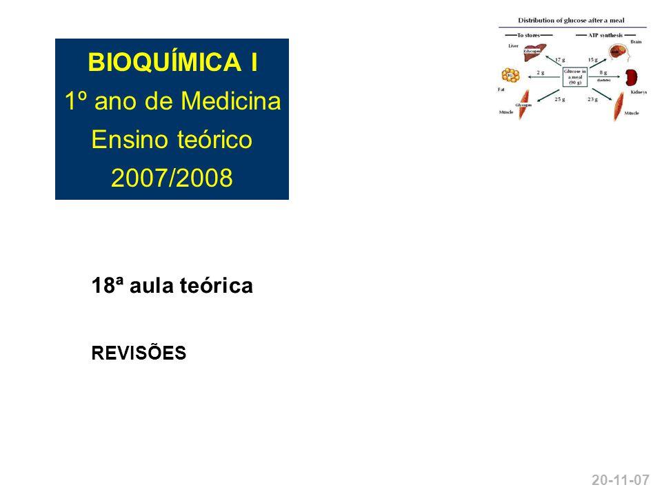 BIOQUÍMICA I 1º ano de Medicina Ensino teórico 2007/2008