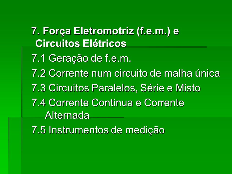 7. Força Eletromotriz (f.e.m.) e Circuitos Elétricos