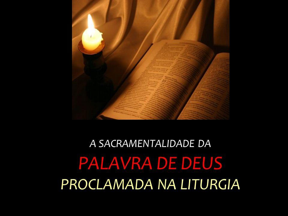 A SACRAMENTALIDADE DA PALAVRA DE DEUS PROCLAMADA NA LITURGIA