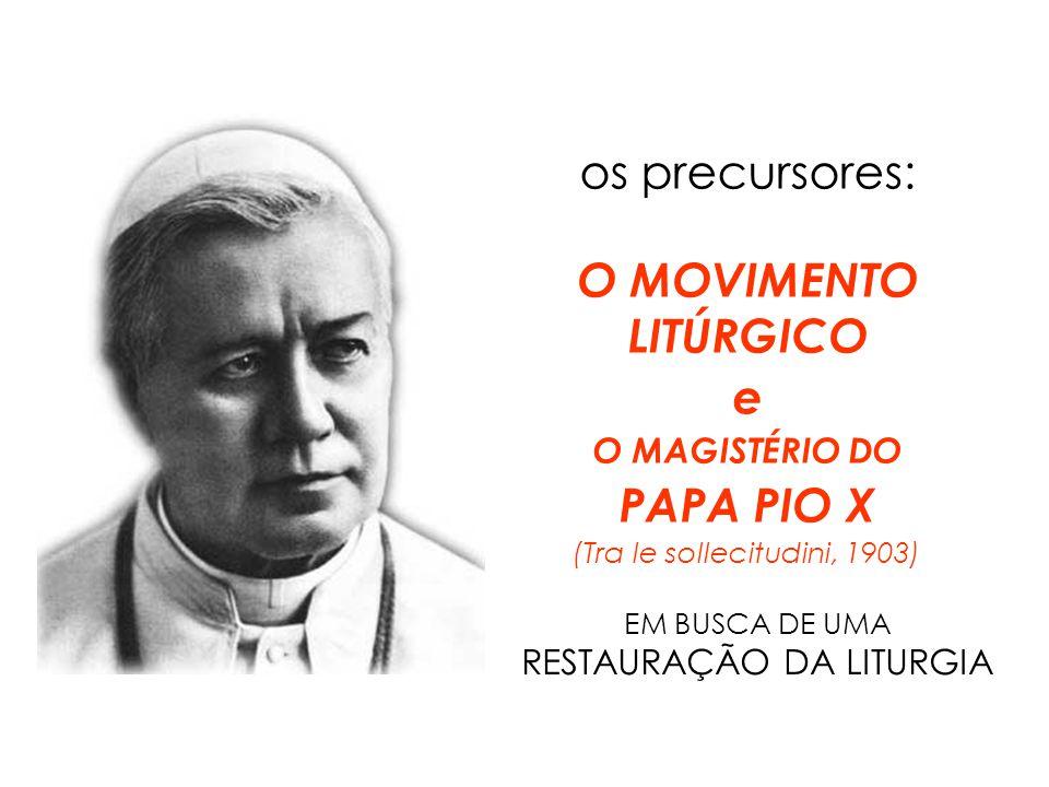 O MOVIMENTO LITÚRGICO e PAPA PIO X