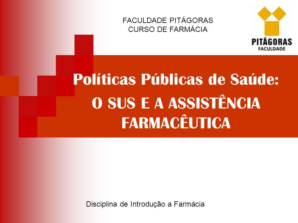 Políticas Públicas de Saúde: O SUS E A ASSISTÊNCIA FARMACÊUTICA