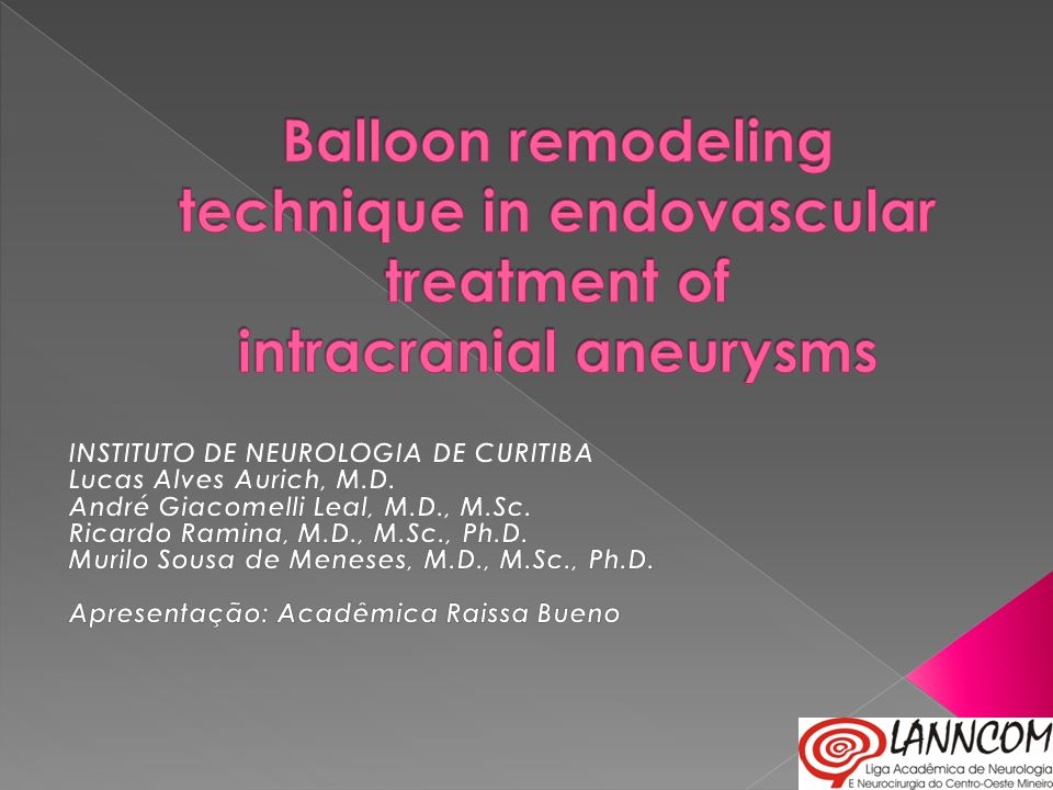 Balloon remodeling technique in endovascular treatment of intracranial aneurysms