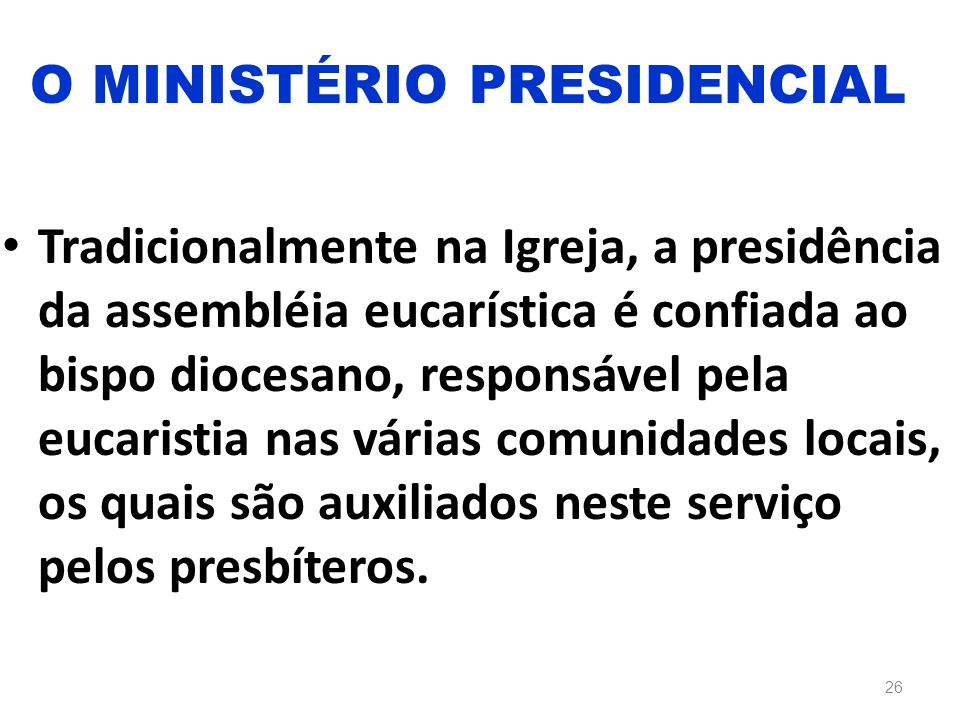 O MINISTÉRIO PRESIDENCIAL