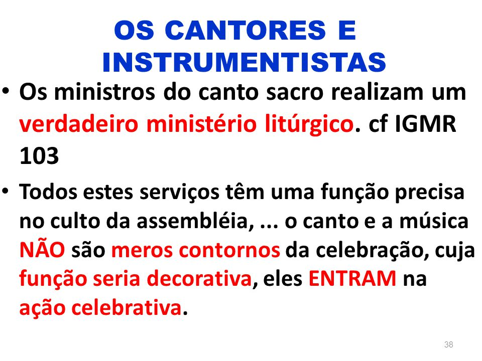 OS CANTORES E INSTRUMENTISTAS