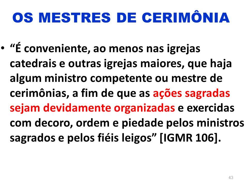 OS MESTRES DE CERIMÔNIA