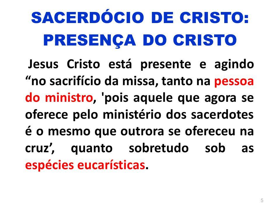 SACERDÓCIO DE CRISTO: PRESENÇA DO CRISTO