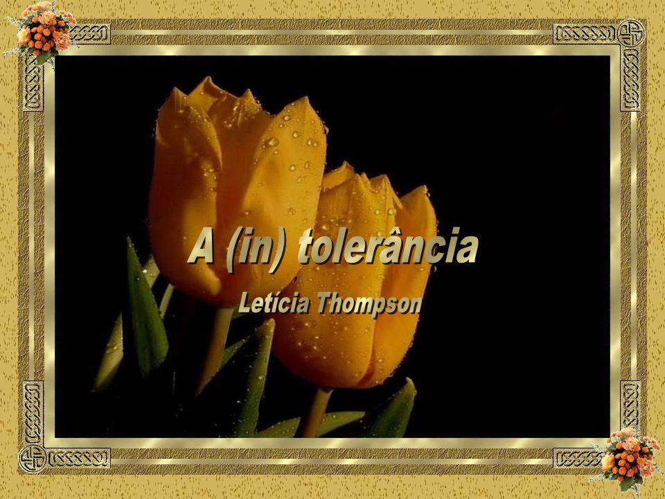 A (in) tolerância Letícia Thompson