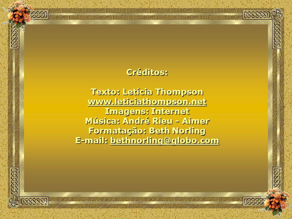 Texto: Letícia Thompson www.leticiathompson.net Imagens: Internet