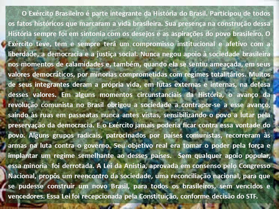 O Exército Brasileiro é parte integrante da História do Brasil
