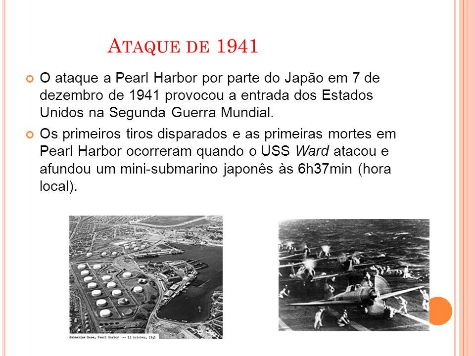 Ataque de 1941 O ataque a Pearl Harbor por parte do Japão em 7 de dezembro de 1941 provocou a entrada dos Estados Unidos na Segunda Guerra Mundial.