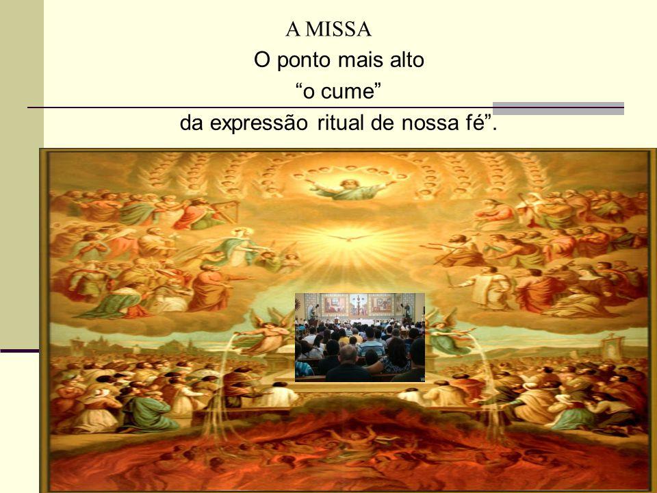 da expressão ritual de nossa fé .