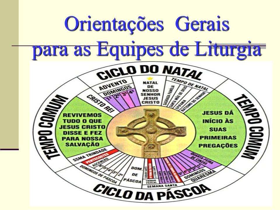 Orientações Gerais para as Equipes de Liturgia
