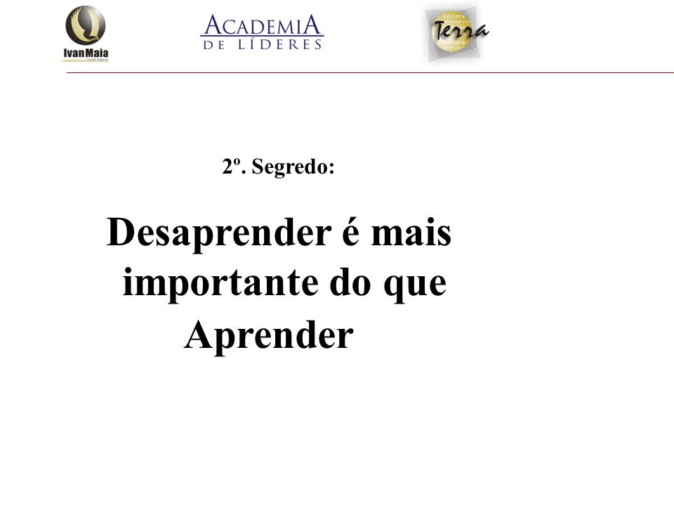 Desaprender é mais importante do que Aprender