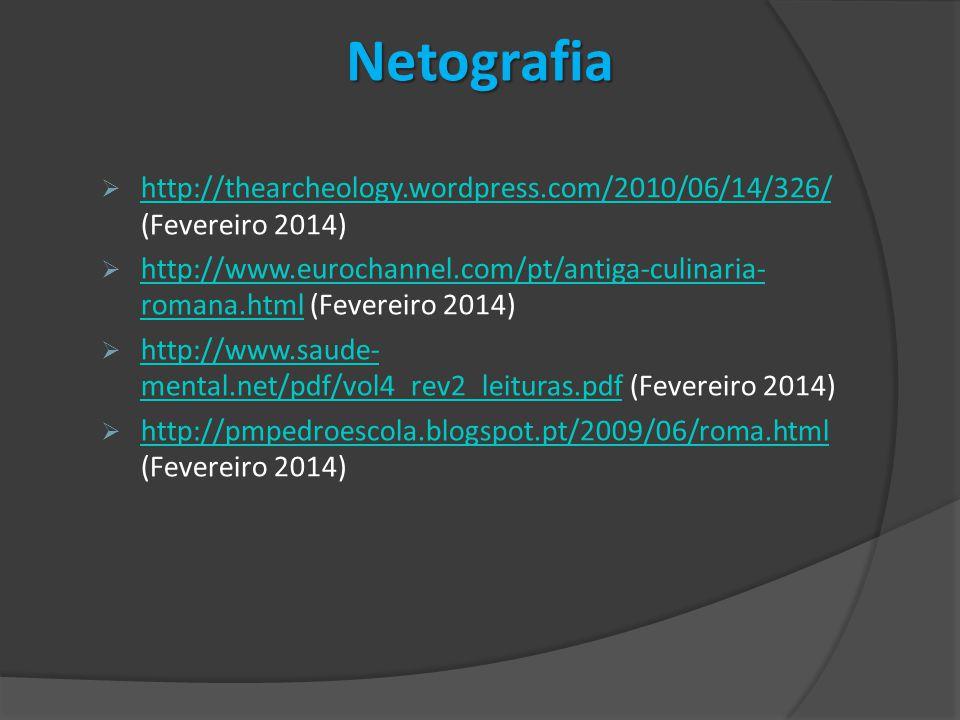 Netografia http://thearcheology.wordpress.com/2010/06/14/326/ (Fevereiro 2014)