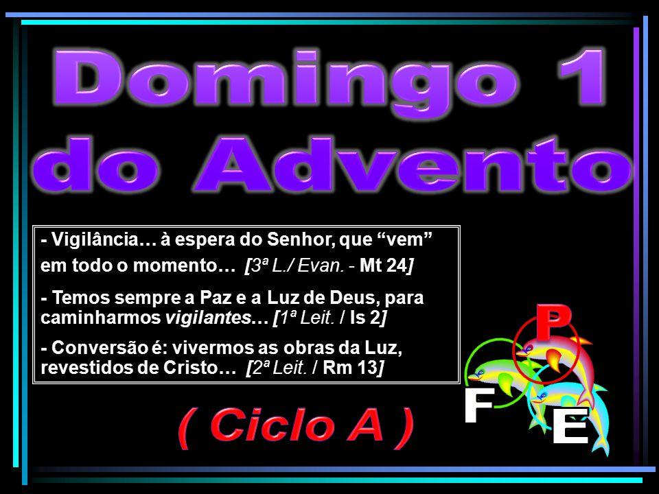 Domingo 1 do Advento P F ( Ciclo A ) E