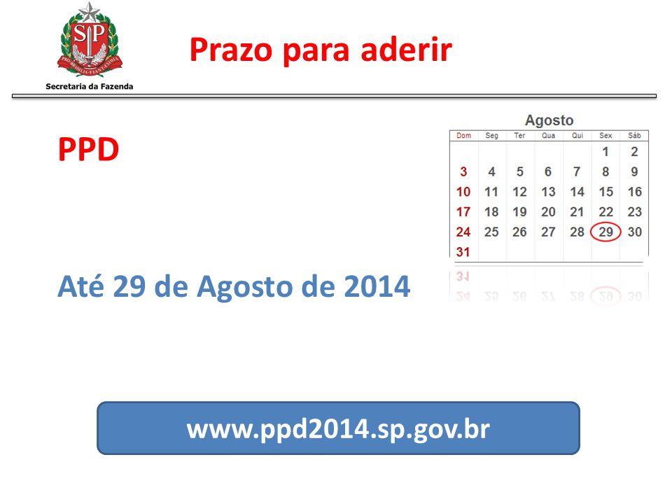 Prazo para aderir PPD Até 29 de Agosto de 2014 www.ppd2014.sp.gov.br