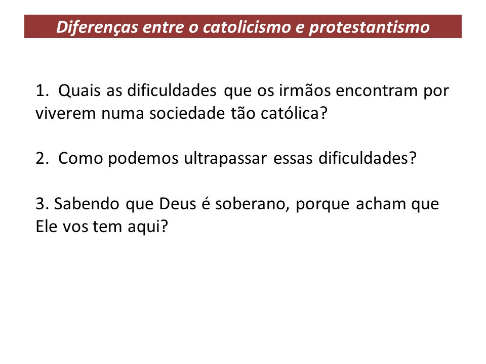 Diferenças entre o catolicismo e protestantismo