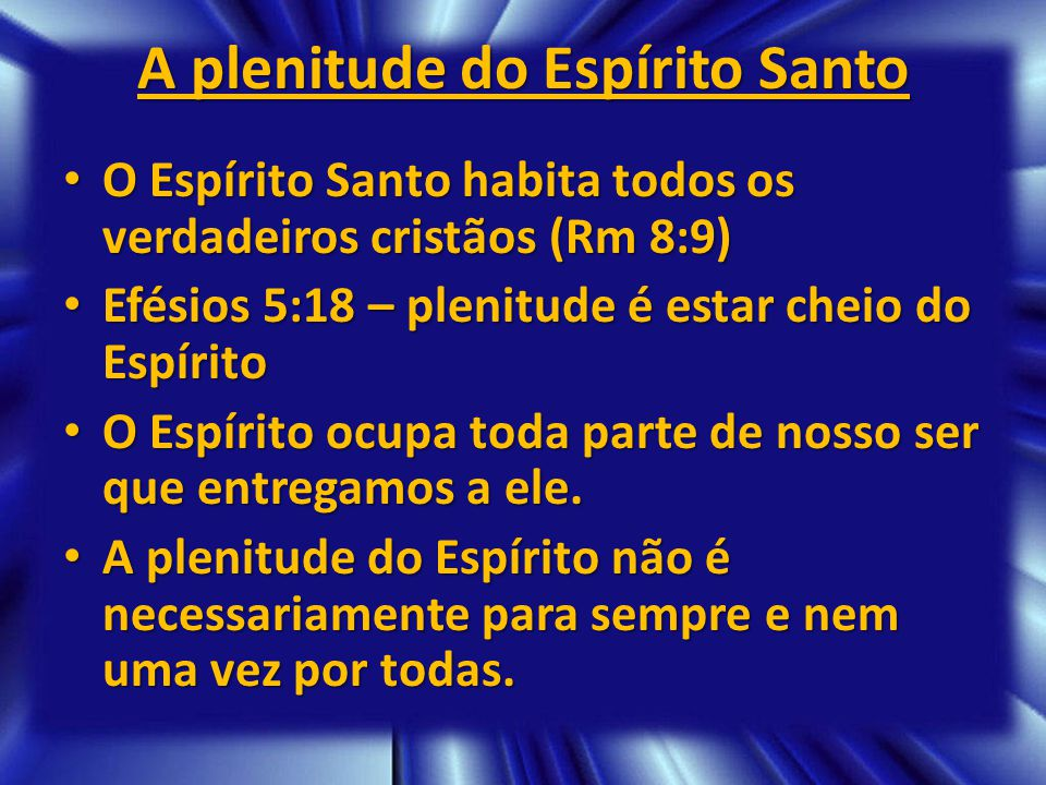 A plenitude do Espírito Santo