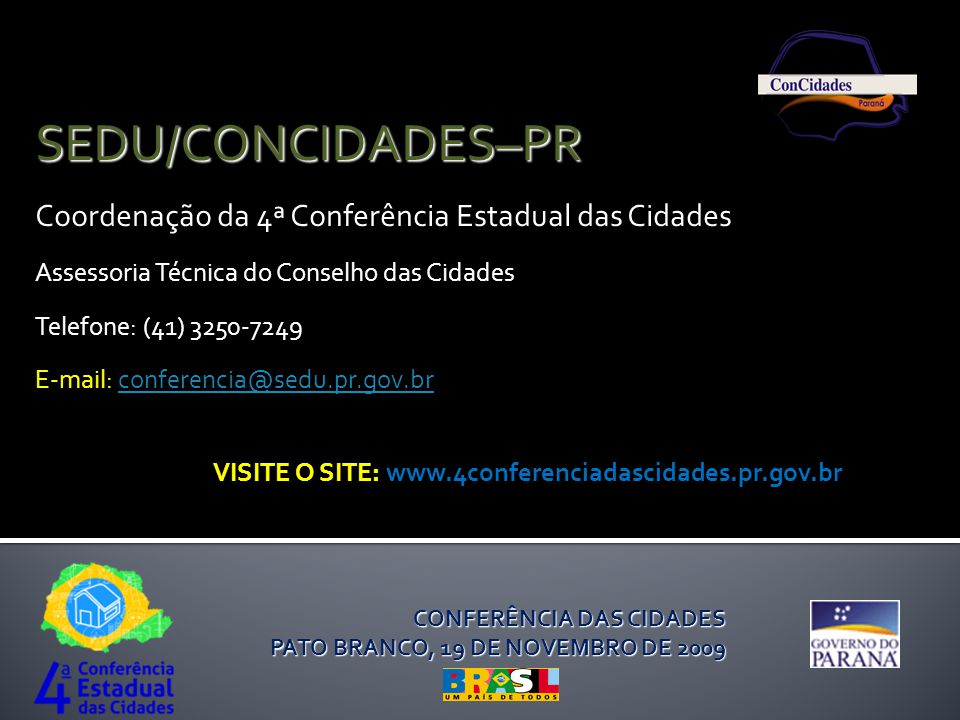 VISITE O SITE: www.4conferenciadascidades.pr.gov.br