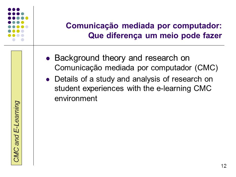 Comunicação mediada por computador: Que diferença um meio pode fazer