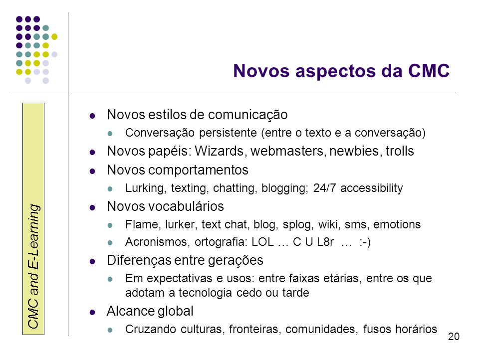Novos aspectos da CMC Novos estilos de comunicação