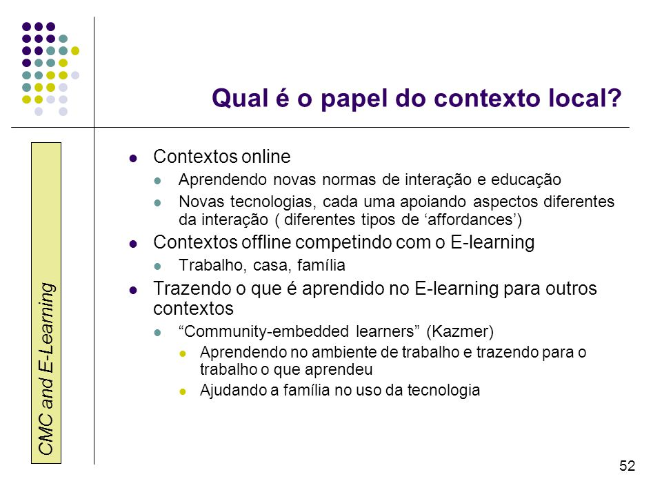 Qual é o papel do contexto local