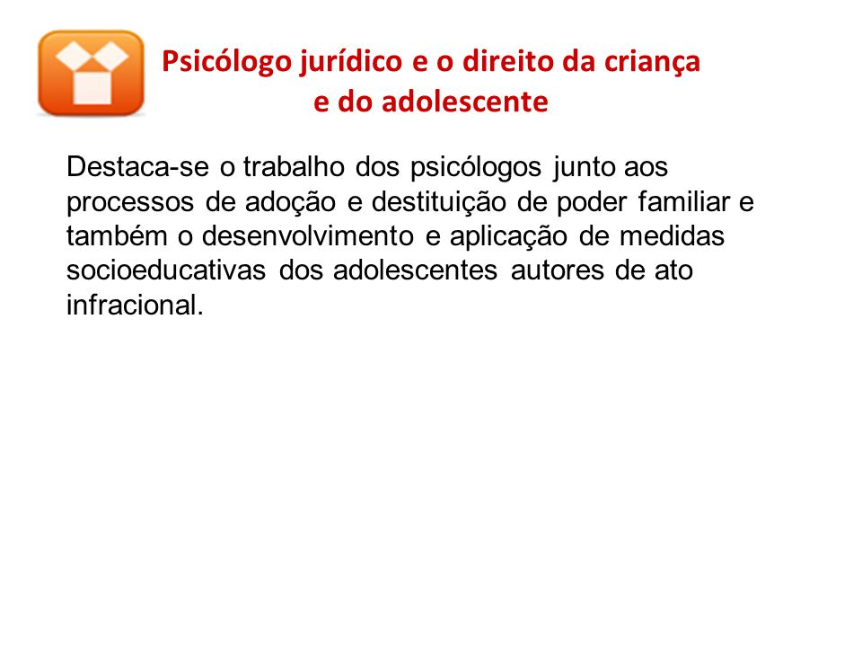 Psicólogo jurídico e o direito da criança e do adolescente