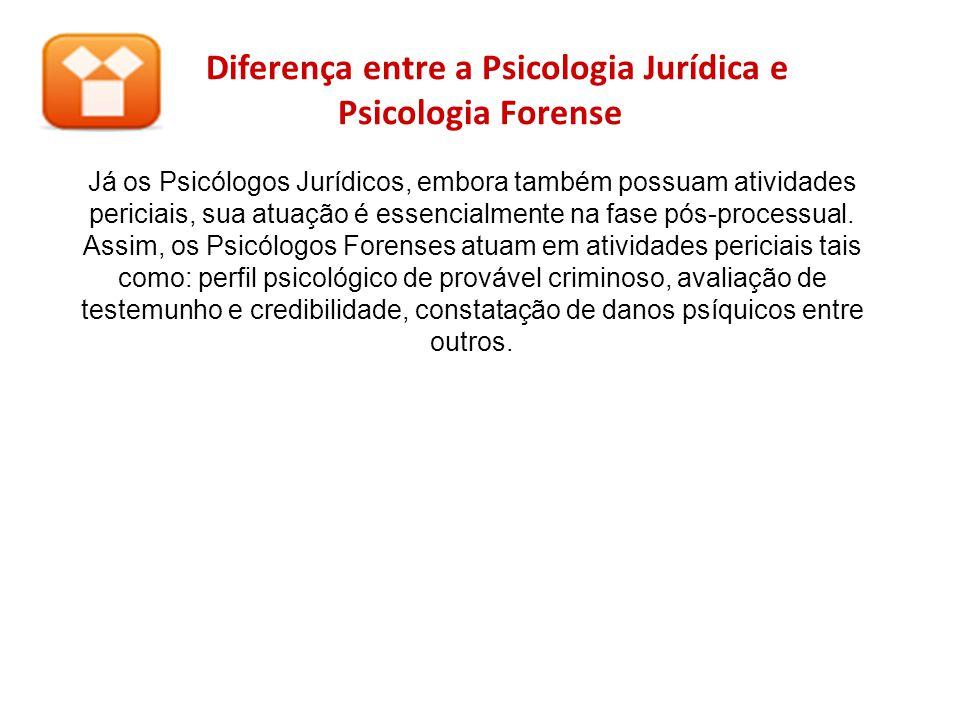 Diferença entre a Psicologia Jurídica e Psicologia Forense