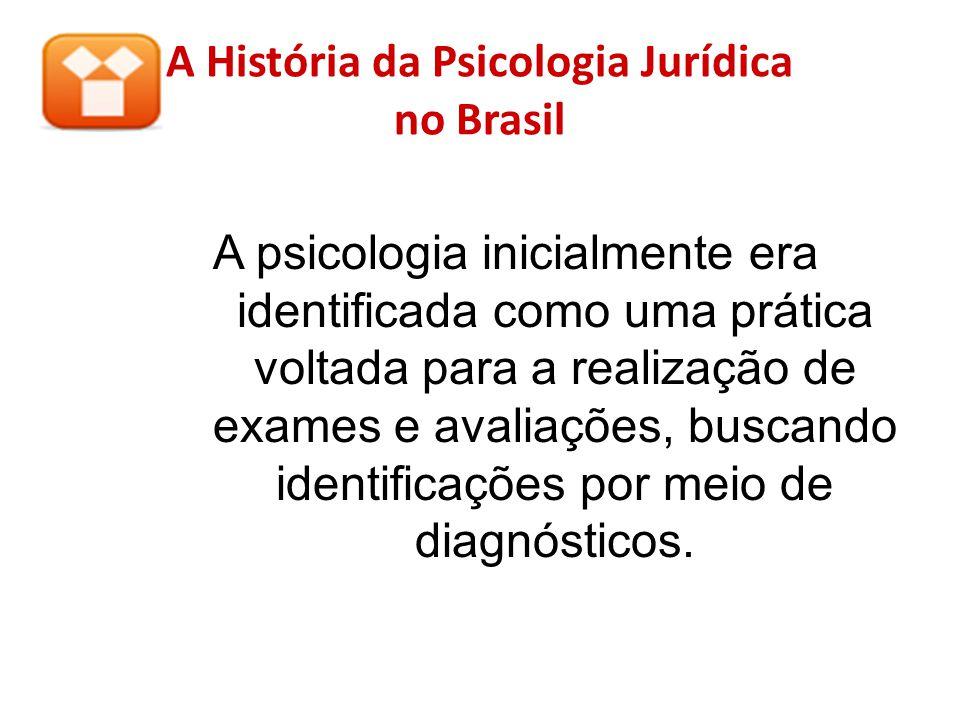 A História da Psicologia Jurídica no Brasil