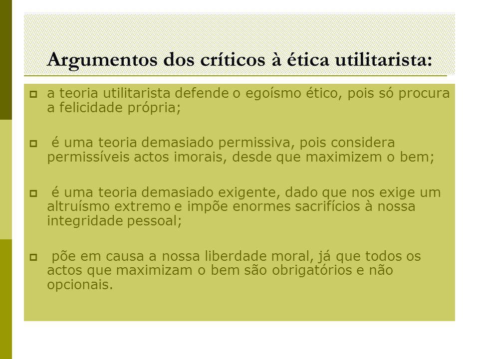 Argumentos dos críticos à ética utilitarista: