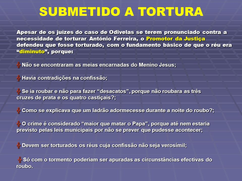 SUBMETIDO A TORTURA