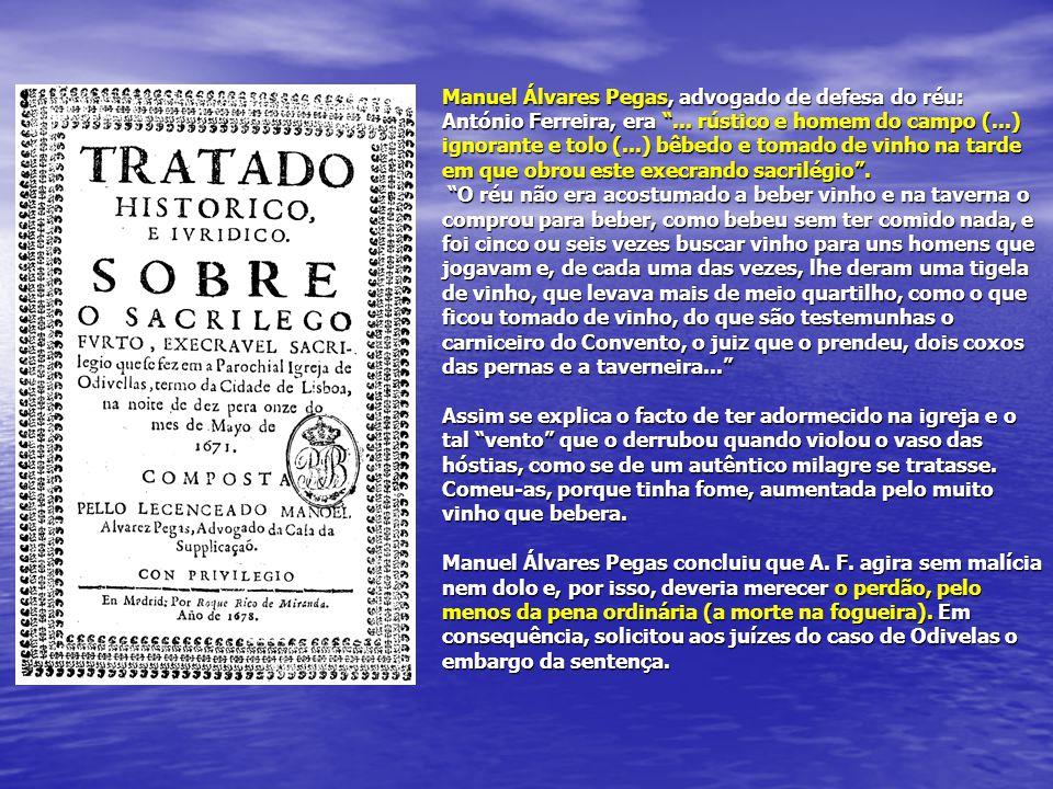 Manuel Álvares Pegas, advogado de defesa do réu: António Ferreira, era ...