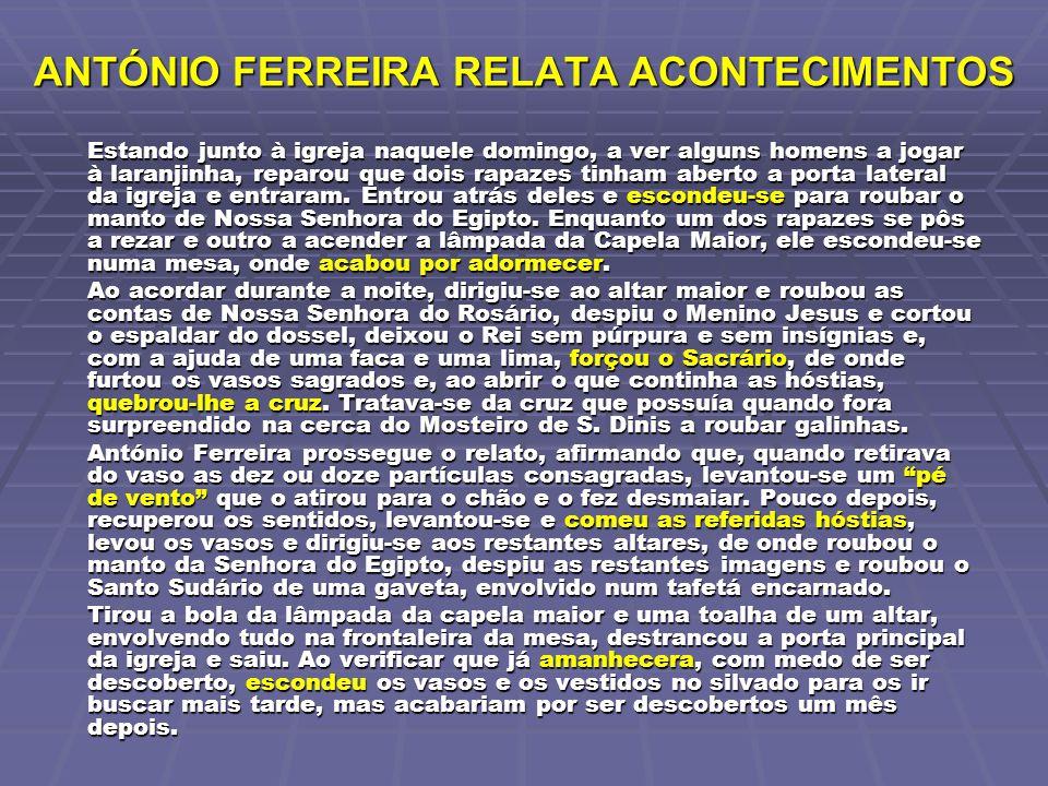 ANTÓNIO FERREIRA RELATA ACONTECIMENTOS