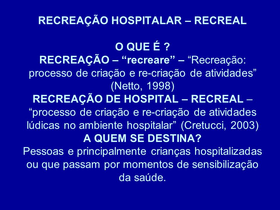 RECREAÇÃO HOSPITALAR – RECREAL O QUE É