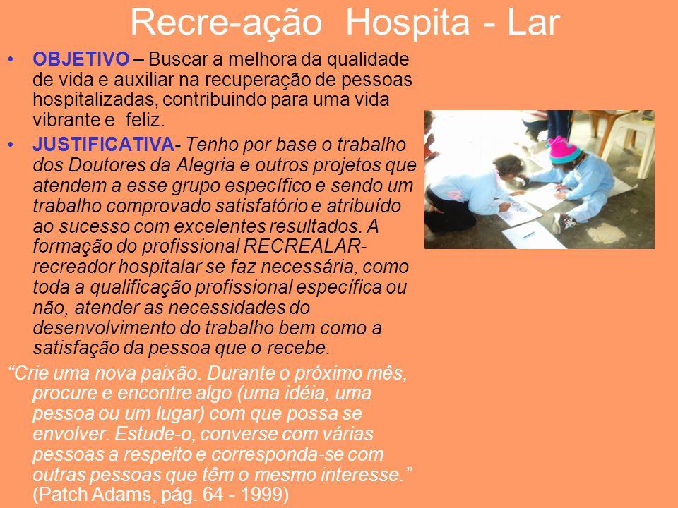 Recre-ação Hospita - Lar