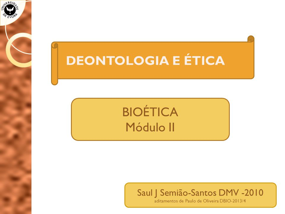 DEONTOLOGIA E ÉTICA BIOÉTICA Módulo II