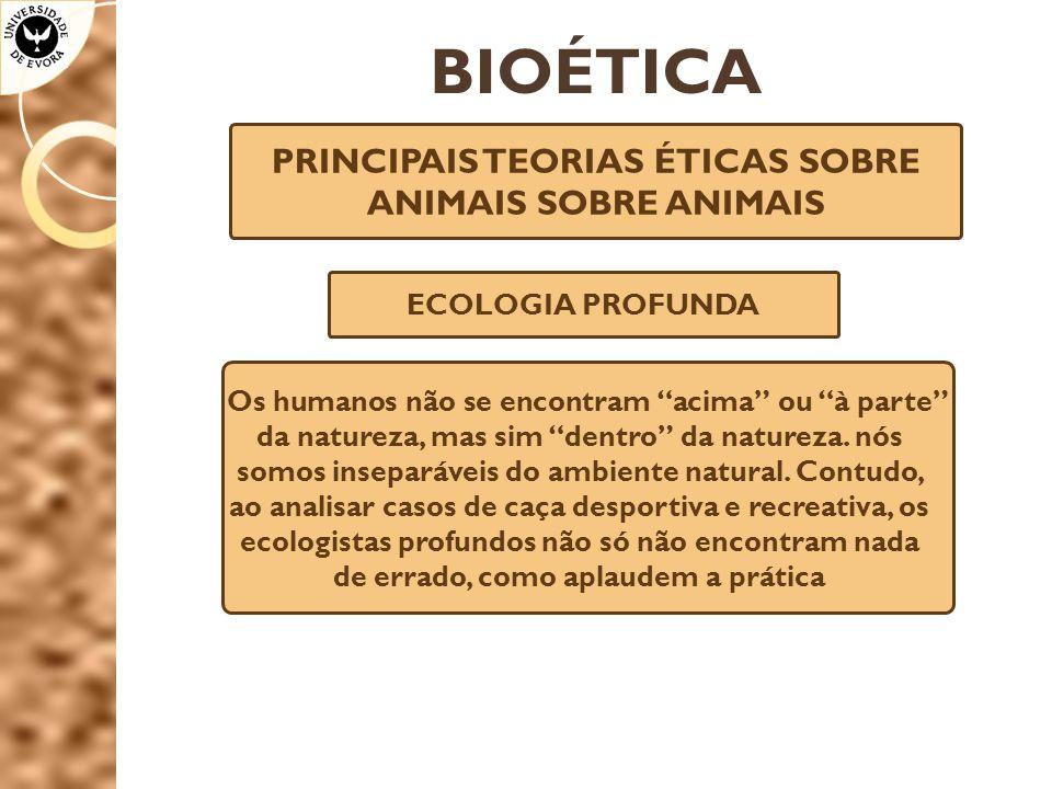 PRINCIPAIS TEORIAS ÉTICAS SOBRE ANIMAIS SOBRE ANIMAIS