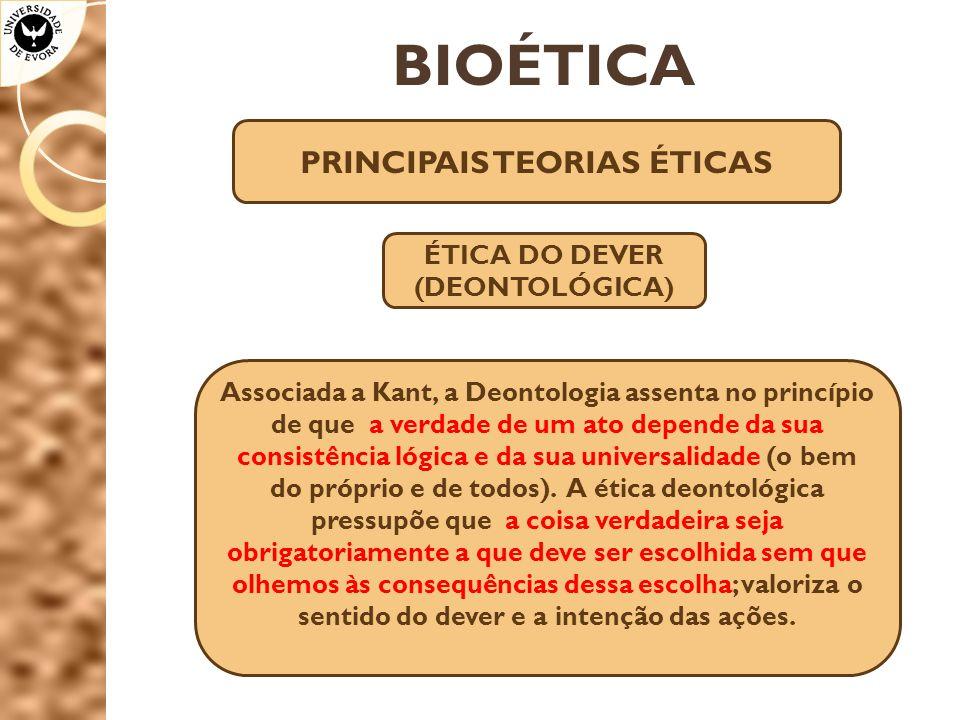 PRINCIPAIS TEORIAS ÉTICAS ÉTICA DO DEVER (DEONTOLÓGICA)