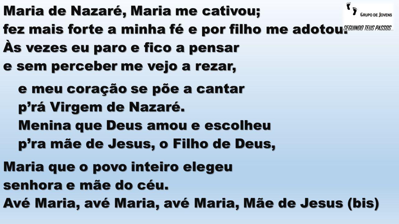 Maria de Nazaré, Maria me cativou;