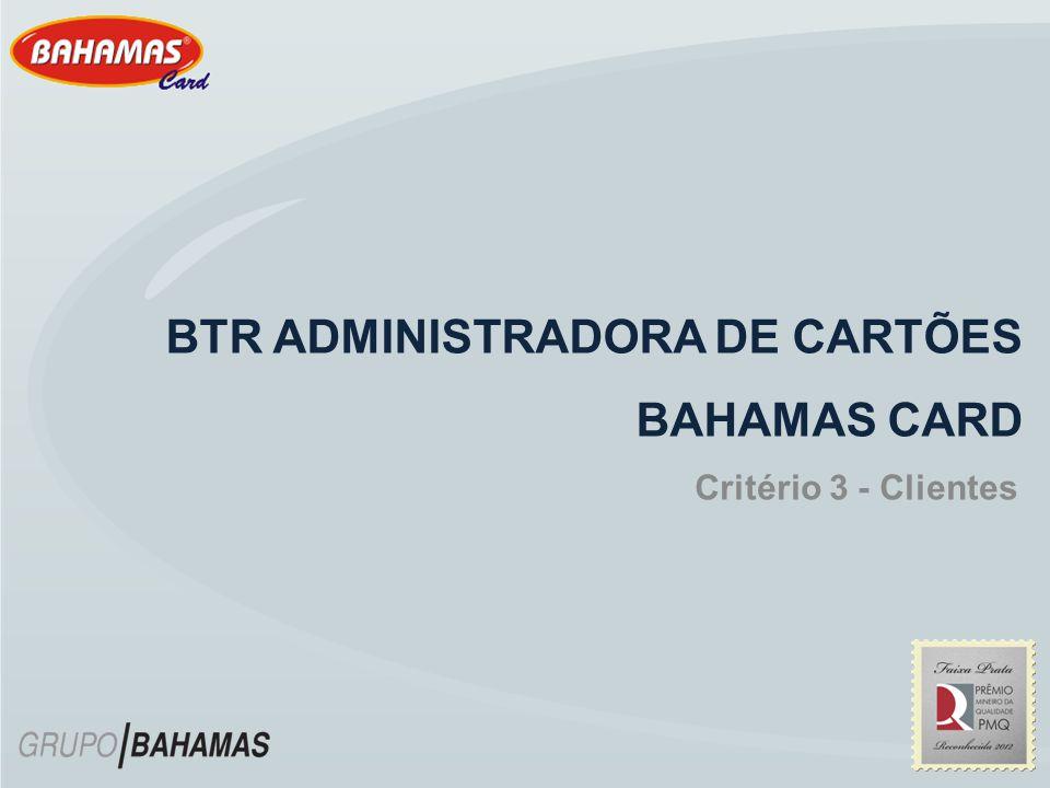 BTR ADMINISTRADORA DE CARTÕES BAHAMAS CARD